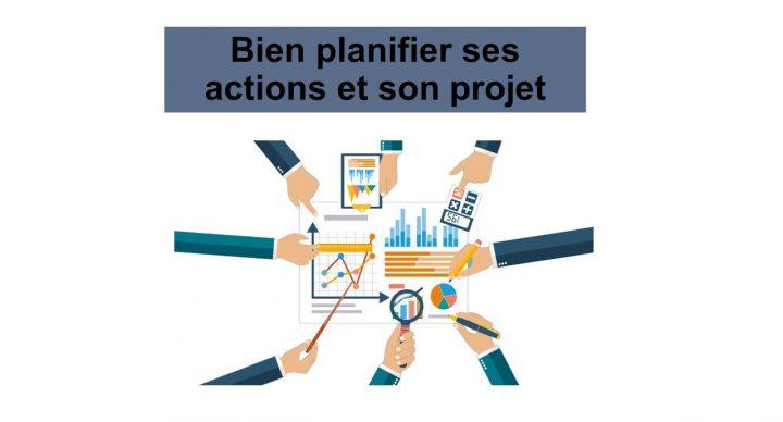 Bien planifier ses actions et son projet