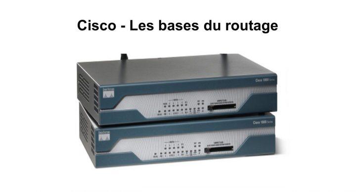 Cisco - Les bases du routage