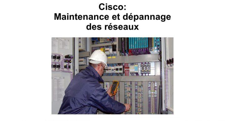 Cisco - Maintenance et dépannage des réseaux