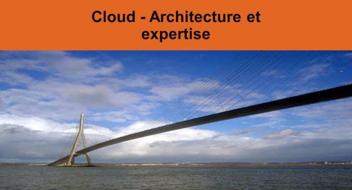 Cloud - Architecture et expertise
