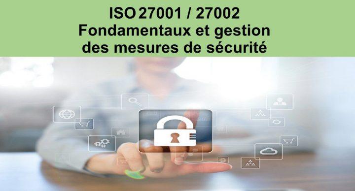 ISO 27001 / 27002 - Fondamentaux et gestion des mesures de sécurité
