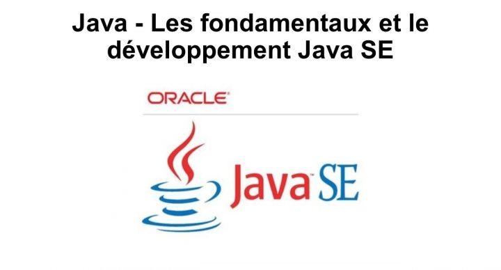 Java - Les fondamentaux et le développement Java SE