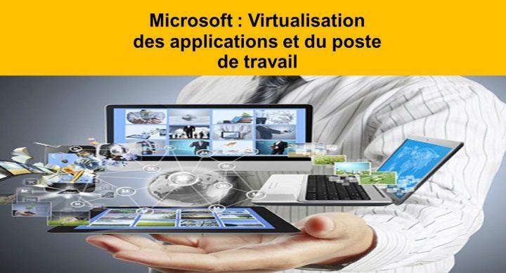 Microsoft : virtualisation des applications et du poste de travail