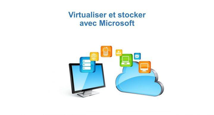 Virtualiser et stocker avec Microsoft