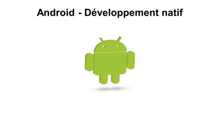 Android - Développement natif