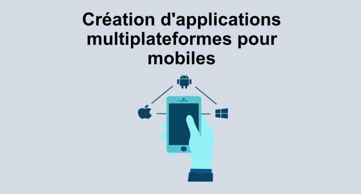 Création d'applications multiplateformes pour mobiles