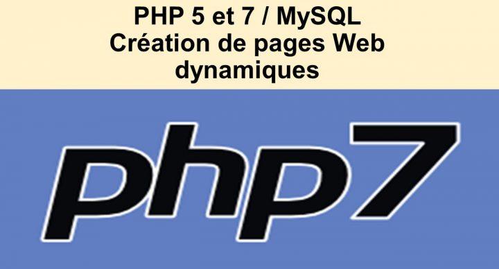 PHP 5 et 7 / MySQL - Création de pages Web dynamiques